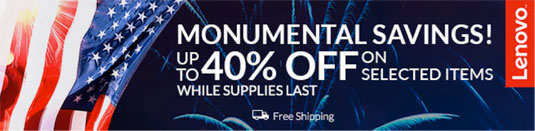Lenovo: Monumental Savings up to 40% off on selected items while supplies last