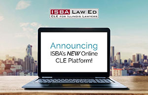Coming July 2018 - ISBA's New Online CLE Platform