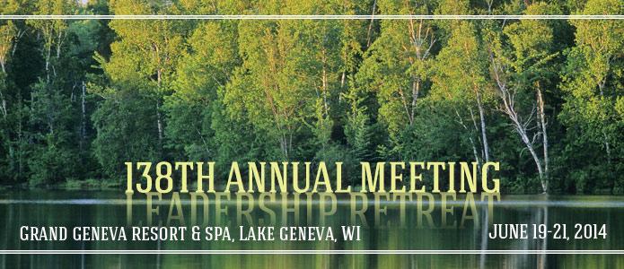 138th Annual Meeting of the Illinois State Bar Association June 19 - 21, 2014 Grand Geneva Resort and Spa, Lake Geneva, Wisconsin