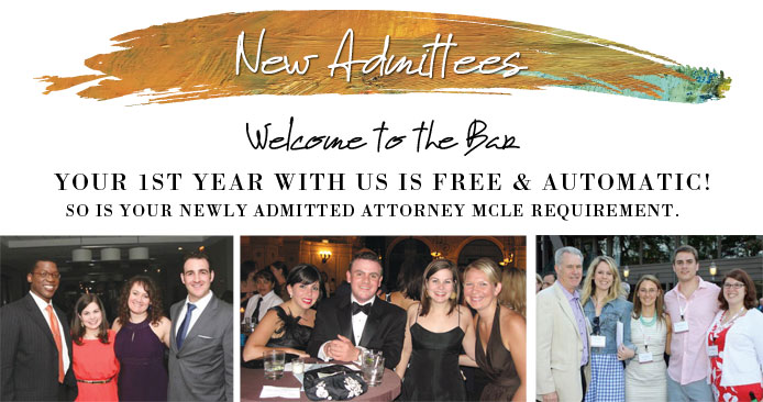 New Admittees Welcome to the Bar. Your First Year with us is free and automatic! So is your newly admitted attorney MCLE requirement.