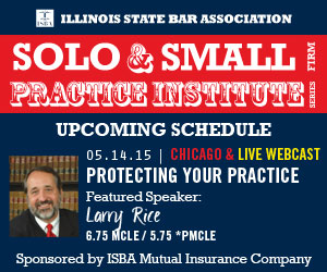 Solo and Small Firm Pracctice Institute Series - Protecting Your Practice - May 14, 2015