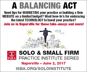 Solo and Small Firm Practice Institute - Naperville, June 2, 2017