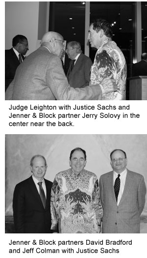 Judge Leighton with Justice Sachs and Jenner & Block partner Jerry Solovy in the center near the back. Jenner & Block partners David Bradford and Jeff Colman with Justice Sachs