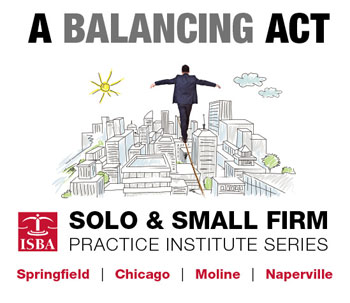 A balancing Act - Solo & Small Firm Practice Institute Series