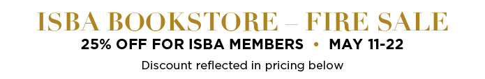 ISBA Bookstore - Fire Sale. 25% off for ISBA Members - May 11-22. Discounts reflected in pricing below
